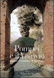 Pompei e il Vesuvio. Scienza, conoscenza ed esperienza. Ediz. illustrata Libro di