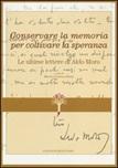 Conservare la memoria per coltivare la speranza. Le ultime lettere di Aldo Moro
