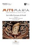 Mitomania. Storie ritrovate di uomini ed eroi. Atti della giornata di studi (Taranto, 11 aprile 2019) Libro di