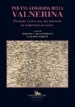 Per una geografia della Valnerina. Pratiche e linguaggi del processo di territorializzazione Libro di