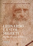 Leonardo e i suoi segreti. Studio, ricerca, restauro. Ediz. italiana e inglese Libro di