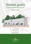 Sezioni guida. Progettare architetture temporanee Libro di  Paolo Verducci