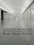 Concerto per tre voci. Franco Marrocco Alessandro Savelli Mario Velocci. Ritmi pause silenzi Libro di