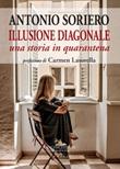 Illusione diagonale. Una storia in quarantena Libro di  Antonio Soriero
