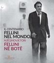 Fellini nel mondo. Il centenario. Catalogo della mostra (Tirana, 10 settembre-11 ottobre 2020). Ediz. italiana e albanese Libro di