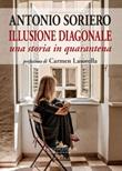 Illusione diagonale. Una storia in quarantena Ebook di  Antonio Soriero