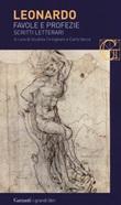 Favole e profezie. Scritti letterari Libro di Leonardo da Vinci