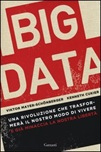 Big data. Una rivoluzione che trasformerà il nostro modo di vivere e già minaccia la nostra libertà