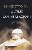 Ultime conversazioni Libro di Benedetto XVI (Joseph Ratzinger)