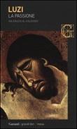 La passione. Via crucis al Colosseo Libro di  Mario Luzi