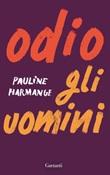 Odio gli uomini Ebook di  Pauline Harmange