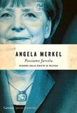 Possiamo farcela. Discorsi sulla serietà in politica Ebook di  Angela Merkel