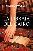 La libraia del Cairo Ebook di  Nadia Wassef