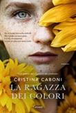 La ragazza dei colori Ebook di  Cristina Caboni