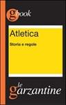 Atletica. Storia e regole