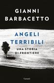 Angeli terribili. Una storia di frontiere Ebook di  Gianni Barbacetto