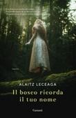 Il bosco ricorda il tuo nome Ebook di  Alaitz Leceaga
