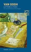 Lettere a Theo. Con una testimonianza di Paul Gauguin Ebook di  Vincent Van Gogh