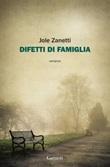 Difetti di famiglia Ebook di  Jole Zanetti