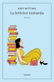 La lettrice testarda Ebook di  Amy Witting