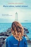 Mare calmo, isolati misteri Ebook di  Simona Soldano