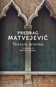 Venezia minima Ebook di  Predrag Matvejevic