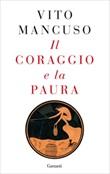 Il coraggio e la paura Ebook di  Vito Mancuso
