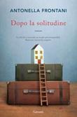 Dopo la solitudine Ebook di  Antonella Frontani