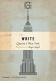 Questa è New York Ebook di  E. B. White