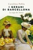 I gerani di Barcellona. La saga dei Torres Ebook di  Carolina Pobla