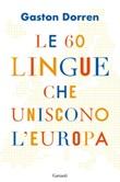 Le 60 lingue che uniscono l'Europa Ebook di  Gaston Dorren