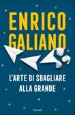 L' arte di sbagliare alla grande Ebook di  Enrico Galiano