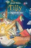 Tilly e i segreti dei libri Ebook di  Anna James