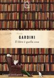 Il libro è quella cosa Ebook di  Nicola Gardini