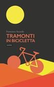 Tramonti in bicicletta Libro di  Francesco Accardo