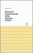 Elementi fondamentali della teologia biblica Libro di  Rinaldo Diprose