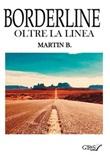 Borderline. Oltre la linea Ebook di  B. Martin, B. Martin