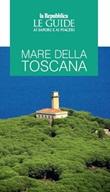 Mare della Toscana. Guida ai sapori e ai piaceri della regione Libro di