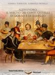 Alessandro, il Magno dei conti Crivelli di Dorno e di Lomello Libro di  Gabriele Prinelli, Gemma Torriani