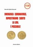 Emergenza Coronavirus. Ripristiniamo subito la lira. È possibile Libro di  Marcello Elpidio Biancotti