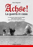 Achse! La guerra in casa Libro di  Gino Ragnetti