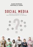 Social Media. Rischi e opportunità per professionisti e imprese. Nuova ediz. Ebook di  Guido Barosio, Raffaella Cenni