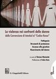 La violenza nei confronti delle donne dalla Convenzione di Istanbul al «Codice Rosso» Libro di