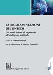 La regolamentazione del Fintech. Dai nuovi sistemi di pagamento all'intelligenza artificiale Libro di