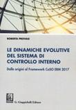 Le dinamiche evolutive del sistema di controllo interno. Dalle origini al Framework CoSO ERM 2017 Libro di  Roberta Provasi