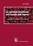 Le operazioni straordinarie nell'economia delle imprese Libro di  Lucio Potito