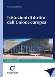 Istituzioni di diritto dell'Unione Europea Libro di  Anna Lucia Valvo