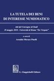 La tutela dei beni di interesse numismatico. Atti del Convegno di studi (Roma, 18 maggio 2018) Ebook di