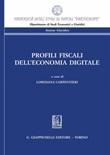 Profili fiscali dell'economia digitale. Atti del Convegno «La tassazione delle imprese alla prova dell'economia digitale» (Napoli, 22 febbraio 2019) Ebook di