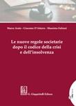 Le nuove regole societarie dopo il codice della crisi e dell'insolvenza Ebook di  Marco Arato, Giacomo D'Attorre, Massimo Fabiani